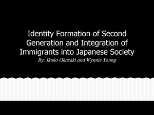 Identity_Formation_of_Second_Generation_and_Integration_of_Immigrants_into_Japanese_Society